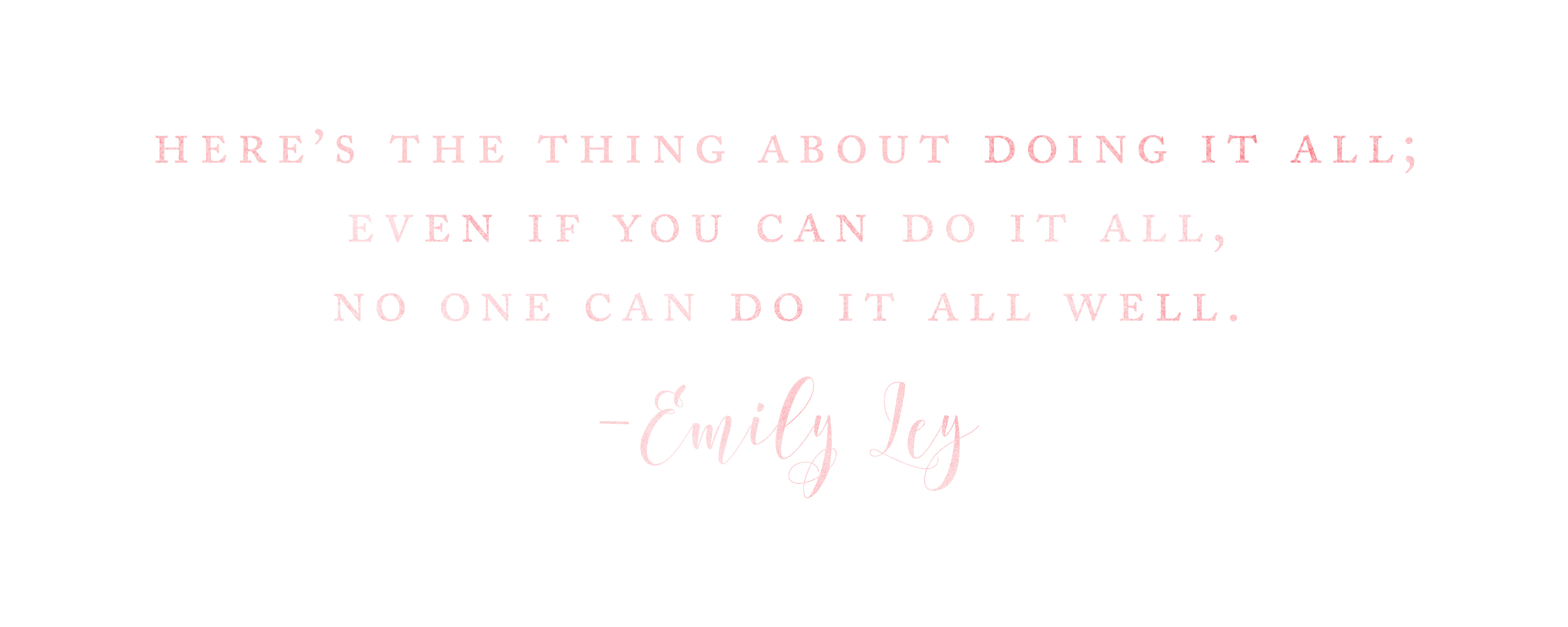 Kailey Marie Designs - Emily Ley Quote